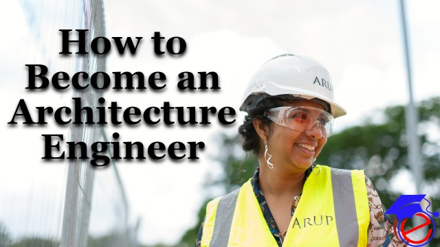 How to Become a Architecture Engineer