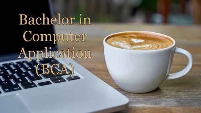 BCA (Bachelor in Computer Application)