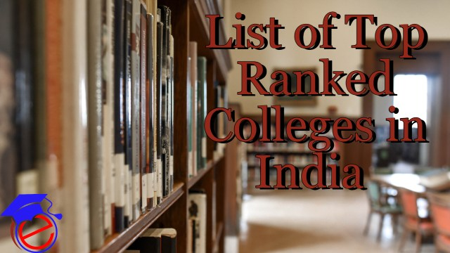 List of Top Ranked Colleges in India