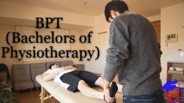 BPT (Bachelors of Physiotherapy)