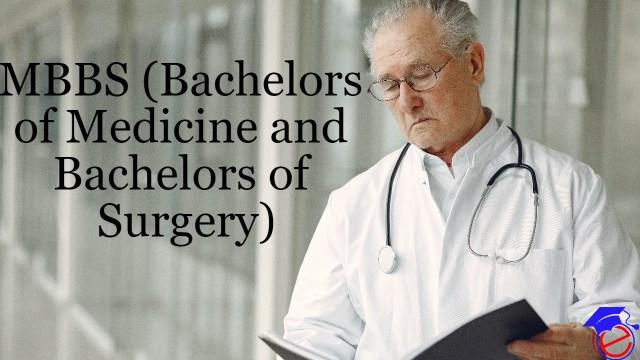 MBBS (Bachelors of Medicine and Bachelors of Surgery)