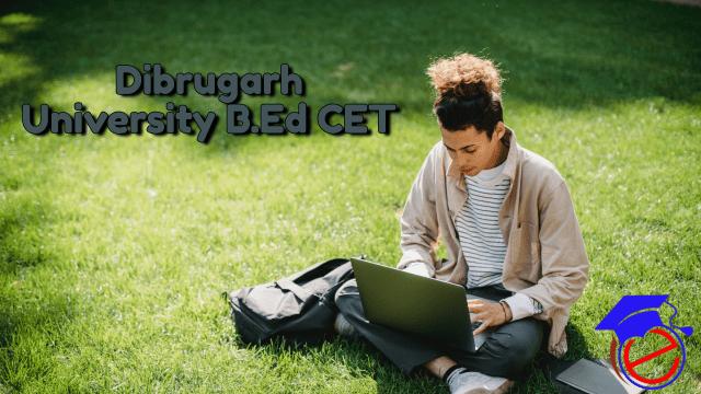 Dibrugarh University B.Ed CET 2021