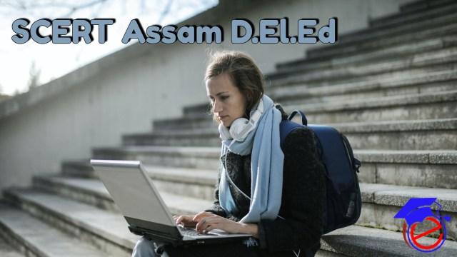 SCERT Assam D.El.Ed 2022