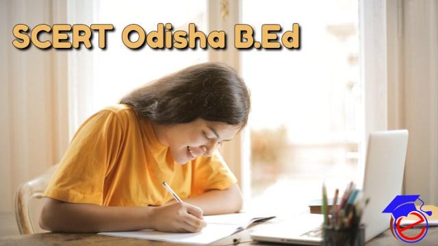 SCERT Odisha B.Ed 2021