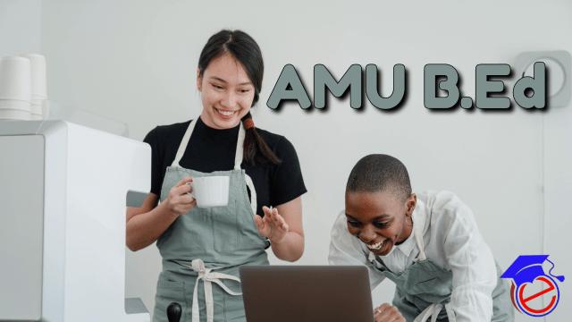 AMU B.Ed 2022