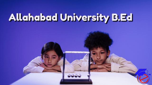Allahabad University B.Ed 2022
