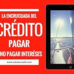 La encrucijada del crédito: ¿Pagar o no pagar intereses?
