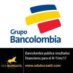 Bancolombia reporta resultados para el III-Trim/2017