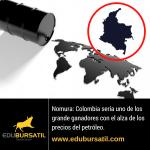 Nomura: Colombia sería uno de los grande ganadores con el alza de los precios del petróleo