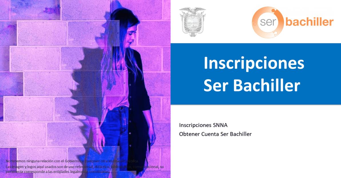 Inscripciones Ser Bachiller_Inscripciones SNNA-Obtener Cuenta Ser Bachiller