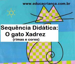 Gato Xadrez Sequencia Didatica Com Rimas E Cores Educa Crianca