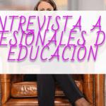 ENTREVISTA A 7 PROFESIONALES DE LA EDUCACIÓN