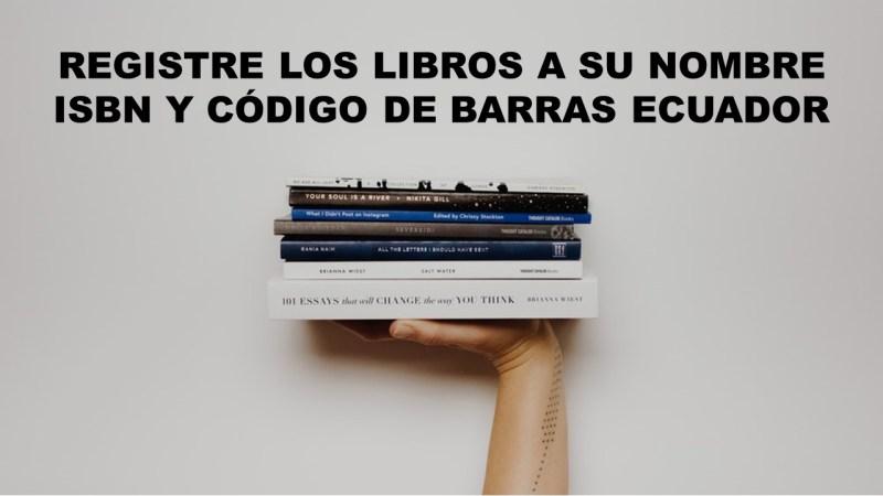 Registre los Libros a su Nombre - ISBN y Código de Barras Ecuador
