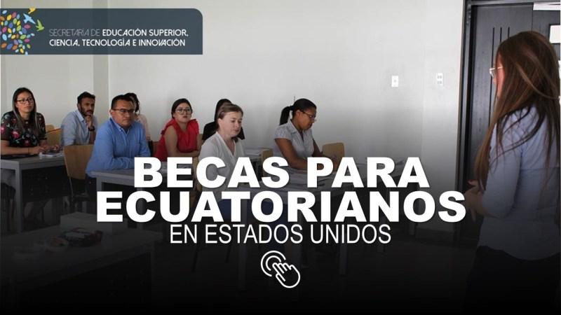 Becas para Ecuatorianos en Estados Unidos