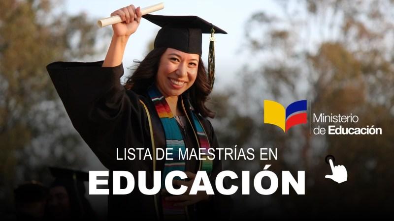 Lista de Maestrías en Educación