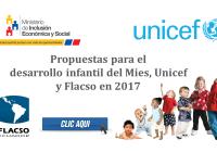 Propuestas para el desarrollo infantil del Mies, Unicef y Flacso en 2017