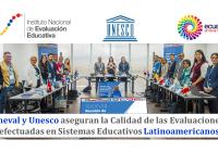 Ineval y Unesco aseguran la Calidad de las Evaluaciones efectuadas en Sistemas Educativos Latinoamericanos