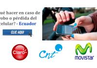 ¿Qué hacer en caso de robo o pérdida del celular? - Ecuador