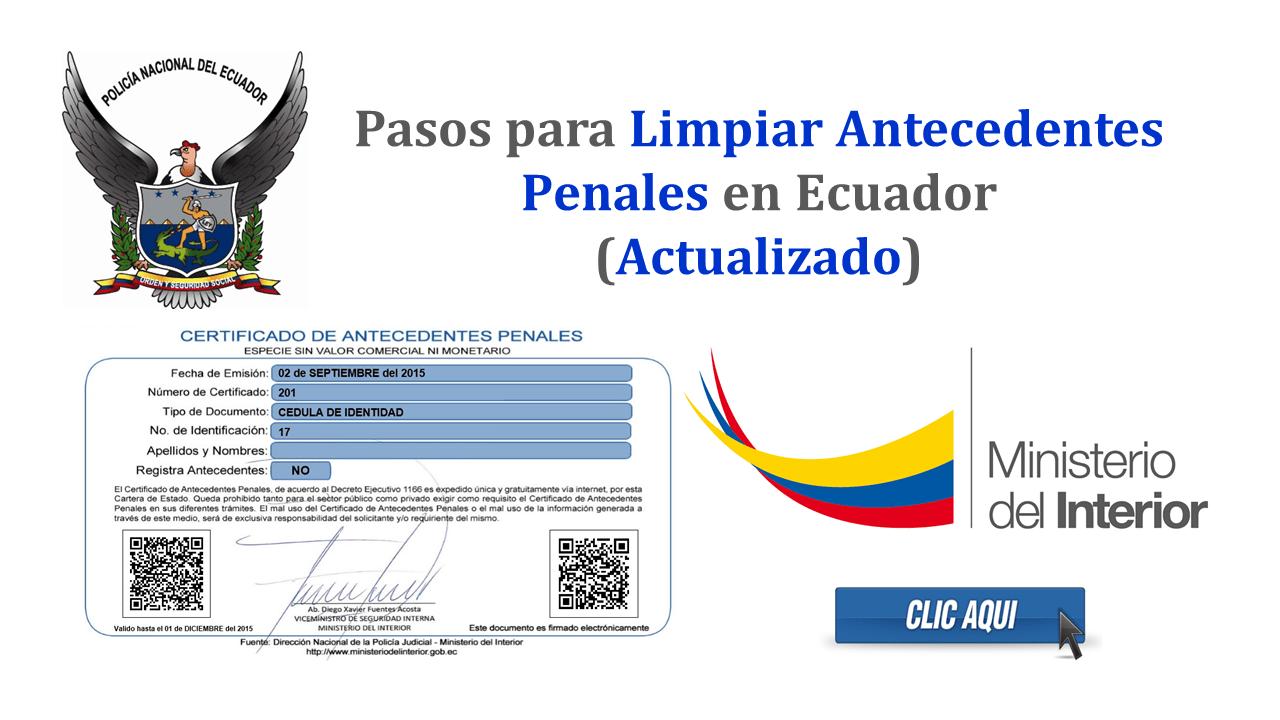 Pasos para limpiar antecedentes penales en ecuador for Ministerio del interior ultimas noticias