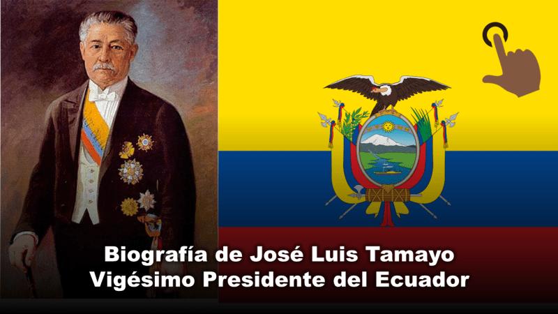Biografía de José Luis Tamayo, Vigésimo Presidente del Ecuador