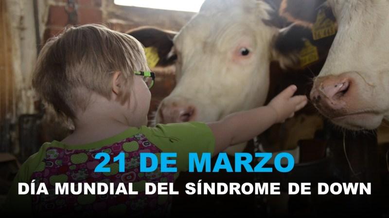 21 de Marzo - Día Mundial del Síndrome de Down