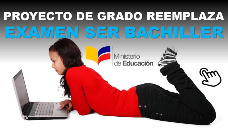 Proyecto de Grado Reemplaza Examen Ser Bachiller