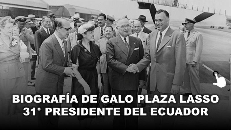 biografía de Galo Plaza Lasso presidente del ecuador