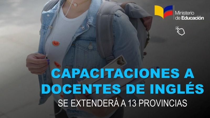 Capacitaciones a Docentes de Inglés se extenderá a 13 provincias