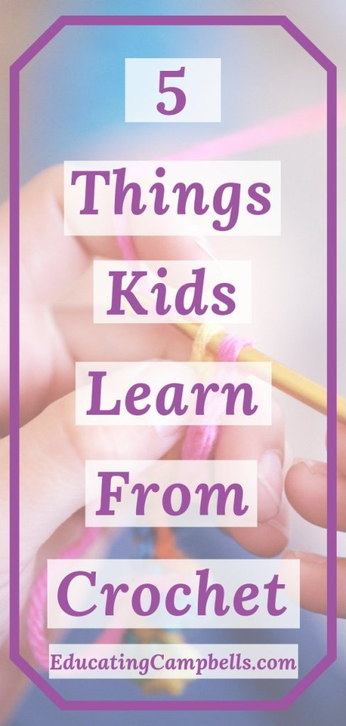5 Things Kids Can Learn From Crochet Pinterest Image -- child crocheting