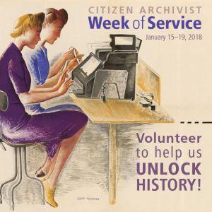 Citizen Archivist Week of Service January 15-19, 2018