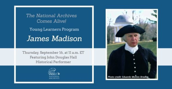 National Archives Comes Alive! Young Learners Program: James Madison