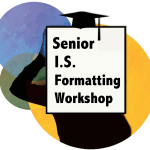 Senior IS Formatting workshop