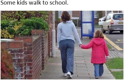 Some kids waik to school