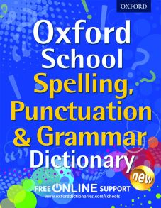 Oxford School Spelling Punctuation and Grammar Dictionary