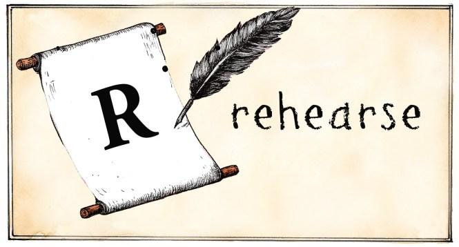 R- rehearse