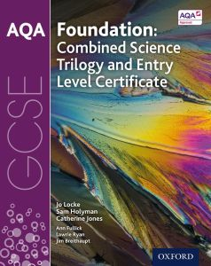 Cover of AQA GCSE Foundation: Combined Science Trilogy and Entry Level Certificate Student Book