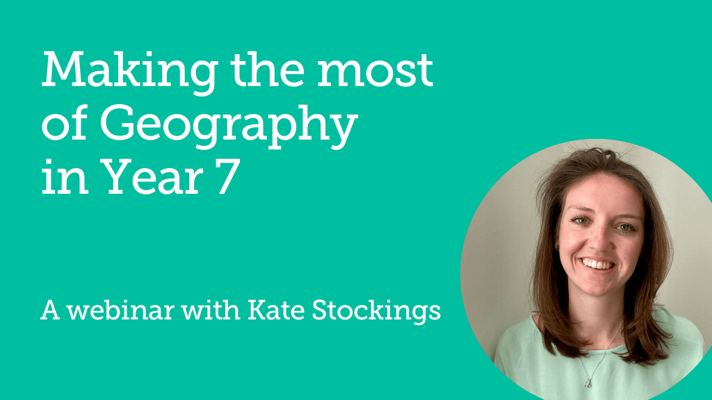 """""""Making the most of Geography in Year 7"""" Image of Kate Stockings"""