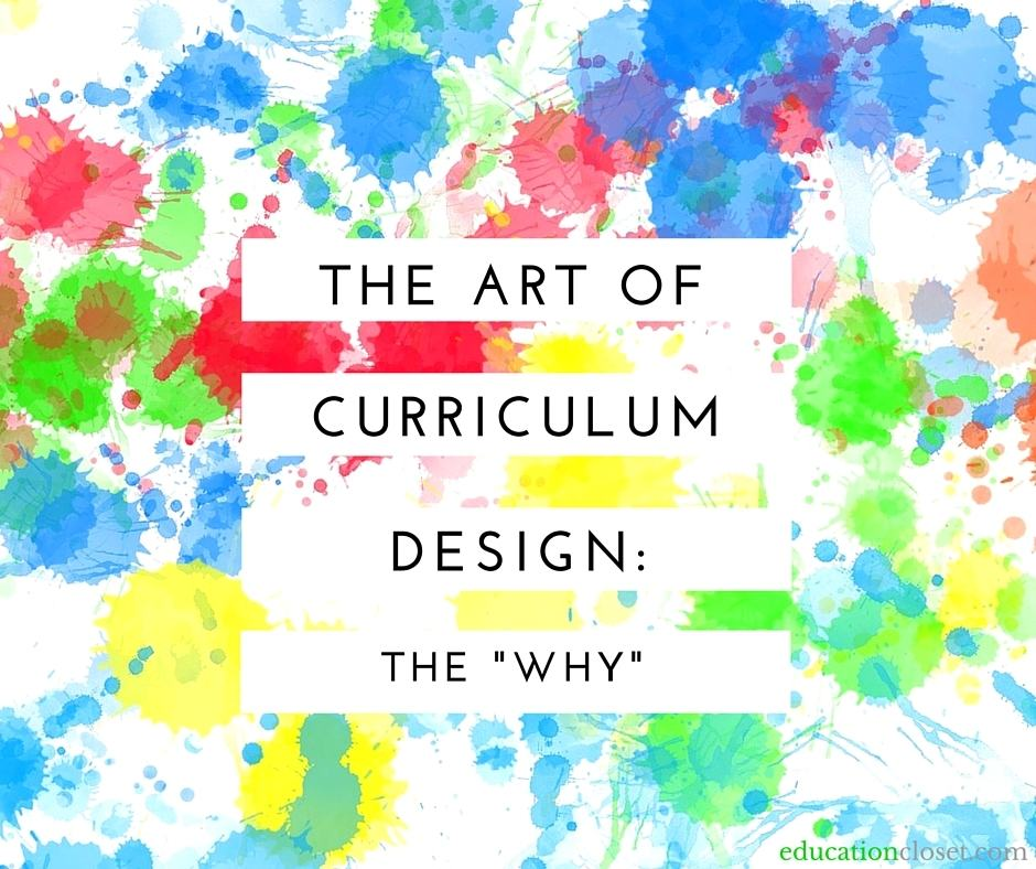 The ART of Curriculum Design The Why EducationCloset