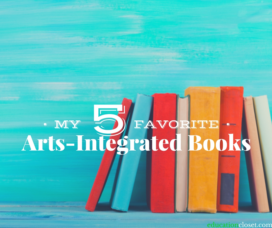 My 5 Favorite Arts-Integrated Books