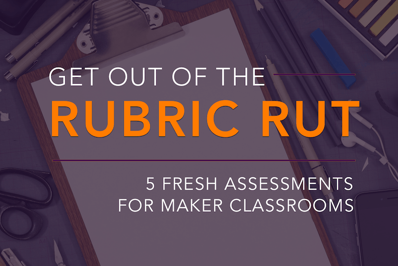 Get out of the Rubric Rut Assessment Workshop