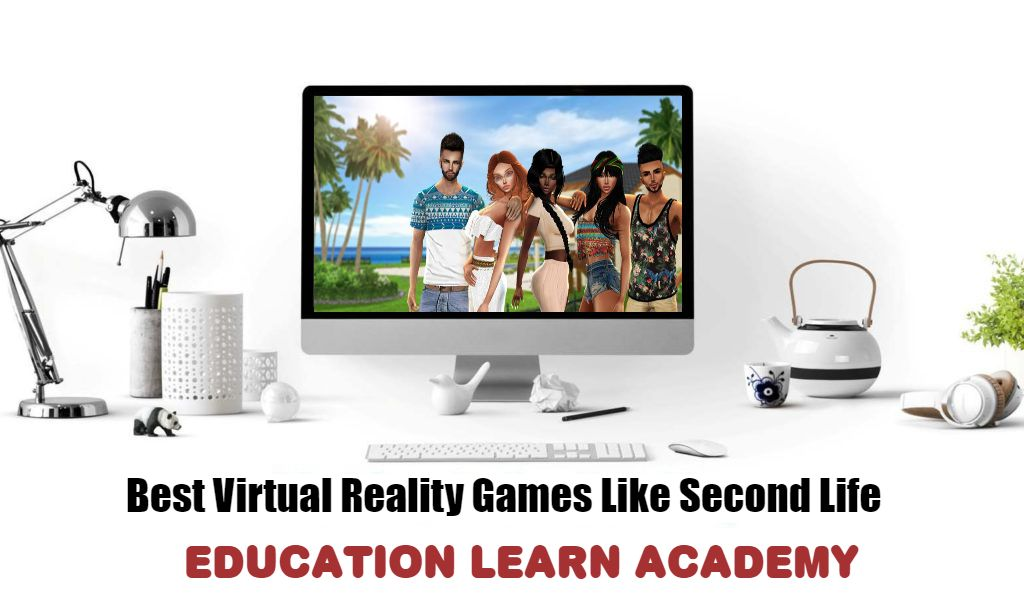 Best Virtual Reality Games Like Second Life
