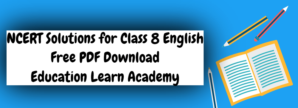 NCERT Solutions Class 8 English PDF Free Download