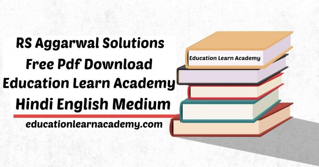 RS Aggarwal Solutions Free Pdf Download