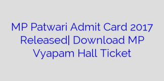 MP Patwari Admit Card 2017 Released  Download MP Vyapam Hall Ticket