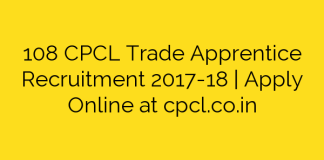 108 CPCL Trade Apprentice Recruitment 2017-18 | Apply Online at cpcl.co.in
