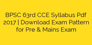 BPSC 63rd CCE Syllabus Pdf 2017 | Download Exam Pattern for Pre & Mains Exam