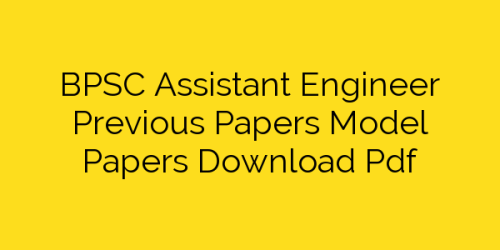 BPSC Assistant Engineer Previous Papers Model Papers Download Pdf