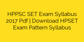 HPPSC SET Exam Syllabus 2017 Pdf | Download HPSET Exam Pattern Syllabus