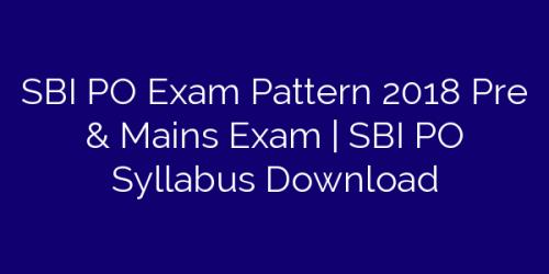 SBI PO Exam Pattern 2018 Pre & Mains Exam | SBI PO Syllabus Download