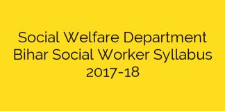 Social Welfare Department Bihar Social Worker Syllabus 2017-18